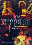 HMV&BOOKS onlineLed Zeppelin/A To Zeppelin - Story Of Led Zeppelin: Unauthorized Documentary