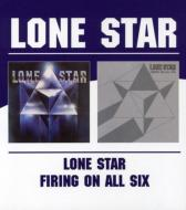 Lone Star / Firing On All Six
