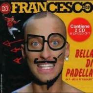 Dj Francesco/Bella Di Padella