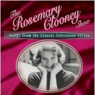 Rosemary Clooney Show -Songsfrom The Classic Television Series