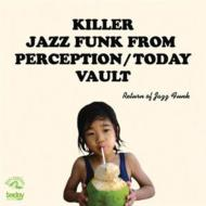 Return Of Jazz Funk:Killer Jazz Funk From Perception/Today Vault