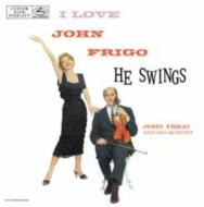 I Love John Frigo ...he Swings