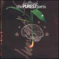 ローチケHMVOrganic Thoughts/Purest Form