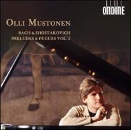 バッハ:平均律クラヴィーア曲集第1巻より、ショスタコーヴィチ:24の前奏曲とフーガより オッリ・ムストネン(2CD)