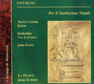 Music For Holy Night: Tubery / Lafenice, Kiehr(S)etc