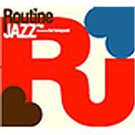 Routine Jazz: #03 Selected Bykei Kobayashi