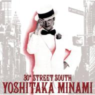 30th STREET SOUTH 〜YOSHITAKA MINAMI BEST