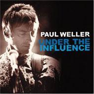 Under The Influence -Paul Weller
