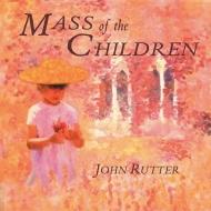 Mass Of The Children: Rutter / City Of London Sinfonia, Cambridge Singers
