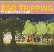 Ego Tripping At The Gates Of Hell