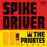 Spike Driver Live