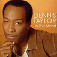 DENNIS TAYLOR / In The Mood