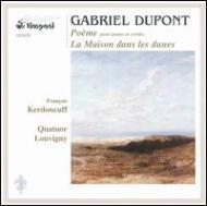 Poeme, La Maison Dans Les Dunes: Kerdoncuff(P)quatuor Louvigny