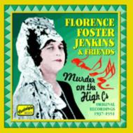 Florence Foster Jenkins And Friends Murder On The High C's