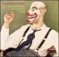 East River Pipe/Garbageheads On Endless Stun