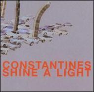 Constantines/Shine A Light