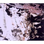 �����݂䂫�g���r���[�g Yourself Myself