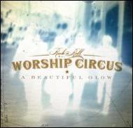 Rock N Roll Worship Circus/Beautiful Glow