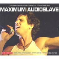 Maximum Audioslave (Audio Biog)