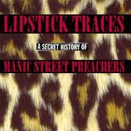 Lipstick Traces (The Secret History Of Manics)