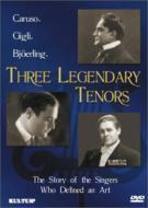 Three Legendary Tenors-caruso, Gigli, Bjorling