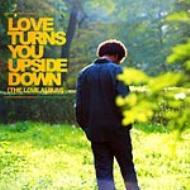 Love Turns You Upside Down -The Love Album