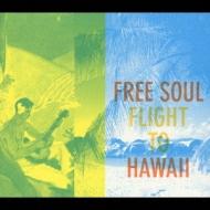 Free Soul -Flight To Hawaii