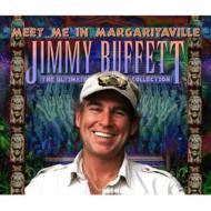 Meet Me In Margaritaville -Ultimate Collection