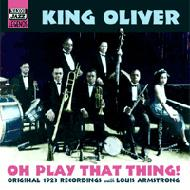 Oh Play That Thing -Originalrecordings 1923 With Louis Armstrong
