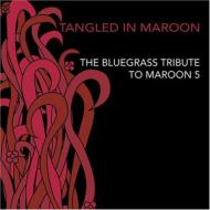 Tangledin Maroon: Bluegrass Tribute To Maroon 5