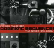 Dogmatic Sequences -The Series 1994-2006