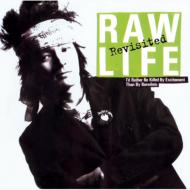 RAW LIFE -Revisited-