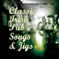 Classic Irish Pub Songs & Jigs