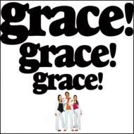 grace!grace!grace!