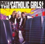 Meet The Catholic Girls