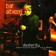 Dexterity: Live At Altxerri: Featuring Grant Stewart