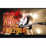 BOWWOW SUPER LIVE 2006 -Debut 30th Anniversary-
