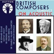 イギリスの作曲家による自作自演集(エルガー、ホルスト、ブリッジ、他)