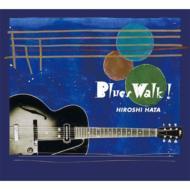 Blues Walk!!