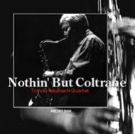 Nothin' But Coltrane