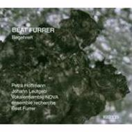 Begehren: Furrer / Ensemble Recherche Vokalensemble Nova Etc