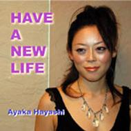 HAVE A NEW LIFE