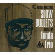 Slow Bullets