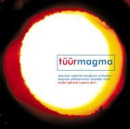 交響曲第4番『マグマ』、他 パーヴォ・ヤルヴィ&エストニア国立交響楽団