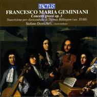ジェミニアーニ:合奏協奏曲Op.3(チェンバロ編曲版/世界初録音)/ステファーノ・デミチェーリ(チェンバロ)