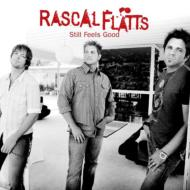 Rascal Flatts : Still Feels Good