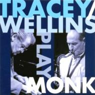Tracy / Wellins Play Monk