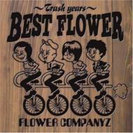Best Flower -Trash Years-
