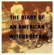Diary Of An American Witchdoctor