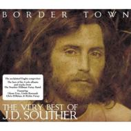 Border Town 〜Very Best Of Jd Souther